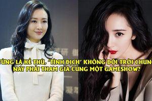 Choáng váng trước tin Dương Mịch - Vương Âu cùng Angelababy - Tần Lam tham gia show tuyển chọn thực tập sinh nhóm nhạc
