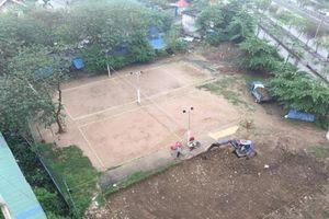 Hải Phòng: Ngang nhiên chiếm dụng đất dự án làm sân bóng chuyền