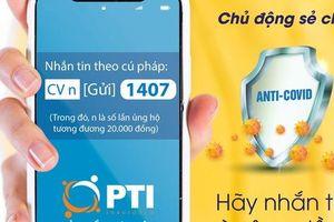 2.500 nhân viên PTI nhắn tin ủng hộ Quỹ phòng chống dịch Covid-19