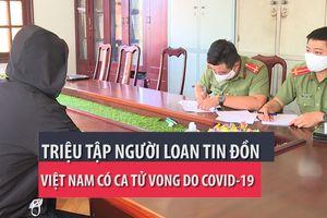Triệu tập người loan tin VN có ca tử vong do COVID-19