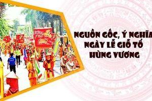 Nguồn gốc, ý nghĩa ngày lễ Giỗ Tổ Hùng Vương