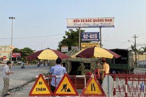 Quảng Nam triển khai 50 chốt kiểm soát, đưa 472 người vào khu cách ly tập trung