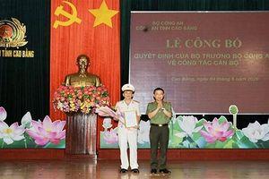 Bổ nhiệm Phó Giám đốc Công an tỉnh Cao Bằng
