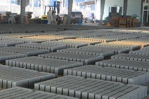 Phát triển vật liệu xây dựng không nung: Thực thi chính sách chưa đồng đều