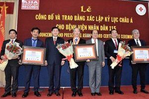 Bệnh viện Nhân Dân 115 đón nhận ba kỷ lục châu Á