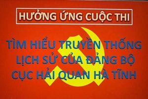 Hải quan Hà Tĩnh tổ chức thi trực tuyến truyền thống, lịch sử Đảng bộ