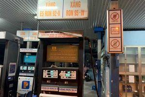 Xử phạt cây xăng có dấu hiệu 'găm hàng' chờ tăng giá