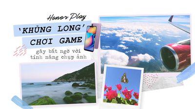Honor Play: 'Khủng long' chơi game gây bất ngờ với tính năng chụp ảnh