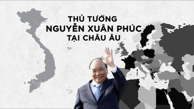 Lịch trình chuyến công du châu Âu của Thủ tướng Nguyễn Xuân Phúc