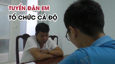 Từ Thanh Hóa vào Đà Nẵng chiêu mộ đàn em tổ chức cá độ