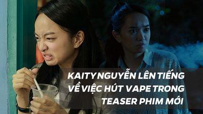 Kaity Nguyễn nói về cảnh hút vape gây tranh cãi trong teaser phim 'Hồn Papa da con gái'