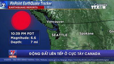 Động đất liên tiếp ở cực Tây Canada