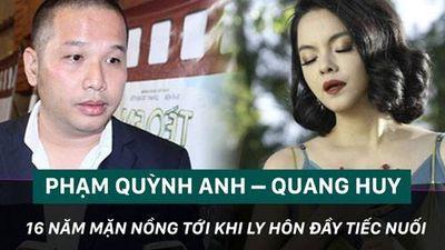 Phạm Quỳnh Anh – Quang Huy, 16 mặn nồng tới ly hôn đầy tiếc nuối