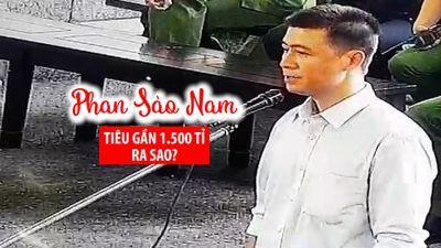 Phan Sào Nam đã tiêu gần 1.500 tỉ kiếm từ game đánh bạc ra sao?