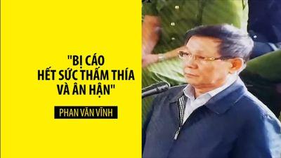 Cựu tướng công an Phan Văn Vĩnh: 'Bị cáo hết sức thấm thía và ân hận'