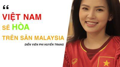 Phi Huyền Trang lo lắng vì Việt Nam phải 'chống' 8 vạn CĐV Malaysia