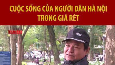 Cuộc sống của người dân Hà Nội trong giá rét