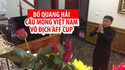 Bố Quang Hải cúng tổ tiên cầu mong Việt Nam thắng Malaysia vô địch AFF Cup