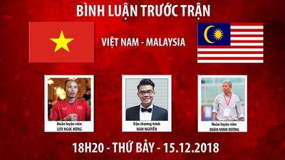 AFF Cup 2018 | Việt Nam vs Malaysia | Bình luận trước trận