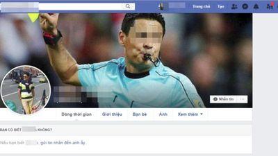 CĐV Việt Nam truy tìm facebook trọng tài chính và màn 'ném đá' kiểu mới