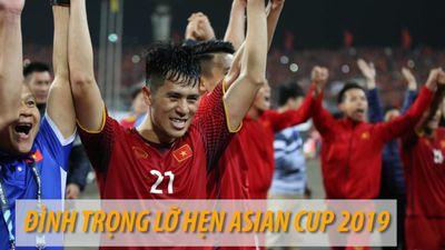 Đình Trọng không thể cùng đội tuyển Việt Nam tham dự Asian Cup 2019