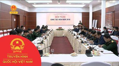HỘI NGHỊ CỘNG TÁC VIÊN NĂM 2018 CỦA ỦY BAN QUỐC PHÒNG VÀ AN NINH