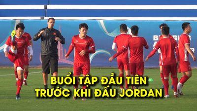 Đội tuyển Việt Nam tập buổi đầu tiên trước khi đấu Jordan