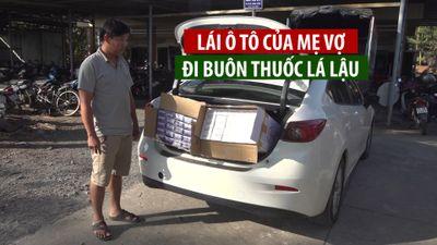 Lái ô tô của mẹ vợ đi buôn thuốc lá lậu, kiếm tiền… xài Tết
