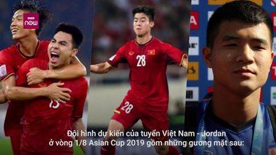 Đội hình 'tối ưu' Việt Nam vs Jordan: Công Phượng dự bị?