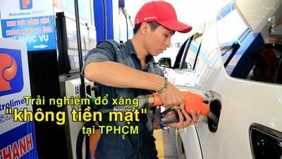 Trải nghiệm đổ xăng 'không tiền mặt' tại TPHCM