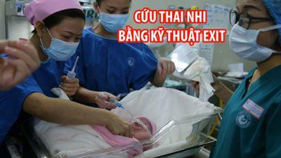 Bệnh viện Từ Dũ áp dụng kỹ thuật EXIT cứu thai nhi dị tật