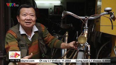Clip: Người đàn ông Hà Nội bán nhà mặt phố để sưu tầm xe đạp cổ