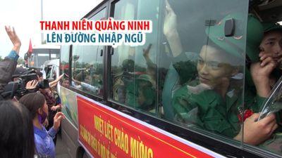 Xúc động buổi giao quân của 2.000 tân binh tỉnh Quảng Ninh