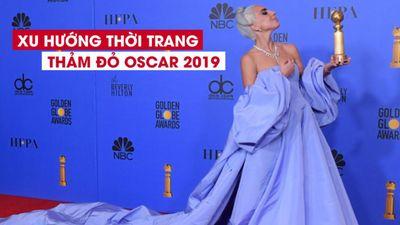 Xu hướng thời trang nào sẽ lên ngôi tại thảm đỏ Oscar 2019?