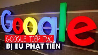 Google bị EU phạt 1,49 tỉ euro vì chặn quảng cáo trực tuyến của đối thủ