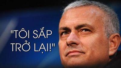 Mourinho tiết lộ ngày trở lại