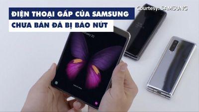 Chưa kịp bán, điện thoại gấp Samsung Galaxy Fold đã dính lỗi màn hình