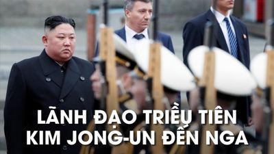 Chủ tịch Kim Jong-un đã đến Nga trên đoàn tàu bọc thép