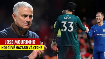Mourinho bình luận thế nào về Hazard và Cech