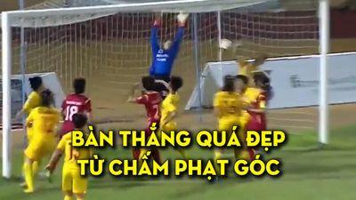 Bàn thắng quá khó từ chấm phạt góc của nữ cầu thủ Việt Nam