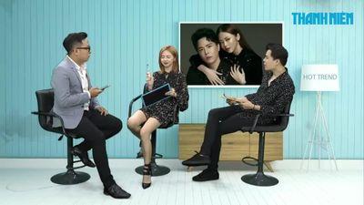 Hot Trend: Đằng sau Trịnh Thăng Bình và Liz Kim Cương và MV 'triệu view'