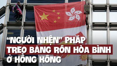 'Người nhện' Pháp tay không leo cao ốc 300m kêu gọi hòa bình ở Hồng Kông