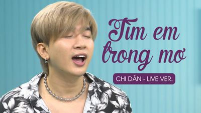 Chi Dân hát live 'Tìm em trong mơ' hay như 'nuốt đĩa'