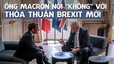 Tổng thống Pháp nói không đủ thời gian đàm phán lại Brexit với Anh