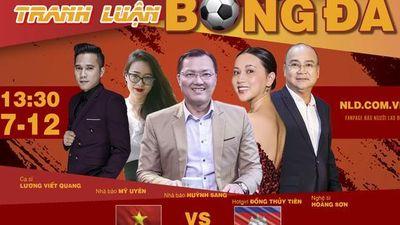 'Tranh luận bóng đá SEA Games 30': Tin vào chiến thắng của U22 Việt Nam trước U22 Campuchia