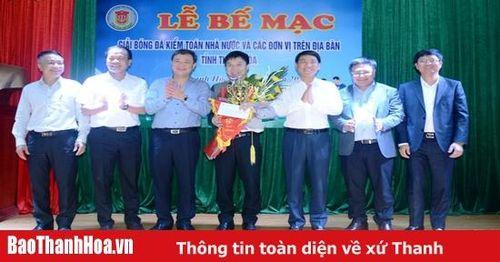 Bế mạc giải bóng đá giao hữu Kiểm toán Nhà nước và các đơn vị trên địa bàn tỉnh Thanh Hóa