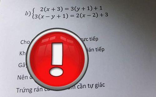 Ra bài kiểm tra mùa 'trứng rán bắp bơ', giáo viên toán để lại lời cảnh cáo khiến học sinh sợ 'tím mặt'